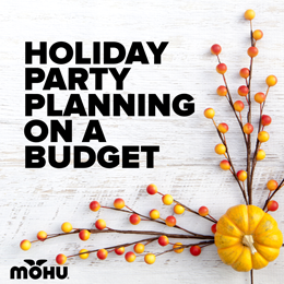 Holiday Party Planning on a Budget - Mohu