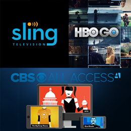 HBO GO, Sling TV, CBS All Access