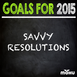 Savvy New Years Resolutions for 2015